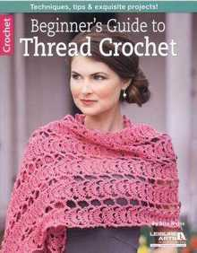 Beginner's Guide to Thread Crochet - 2014