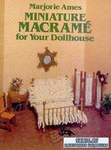 Marjorie Ames - Miniature Macrame for Your Dollhouse