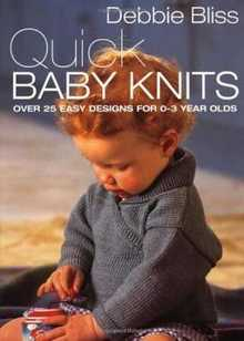 Quick Baby Knits: Over 25 Quick and Easy Designs 1999