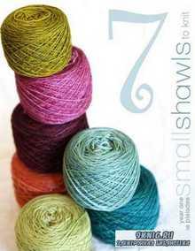 Rosemary (Romi) Hill - 7 Small Shawls to Knit