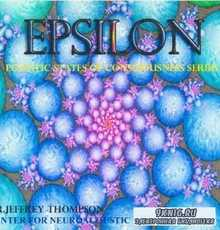 Dr. Jeffrey Thompson - Epsilon (Психоактивная аудиопрограмма)