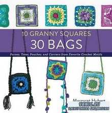 10 Granny Squares 30 Bags: Purses, totes, pouches, and carriers from favori ...