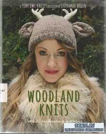 Woodland Knits Over 20 Enchanting Tales from the Heart of the Forest: a Tiny Owl Knits Collection