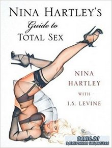 Nina Hartley's Guide to Total Sex. Руководство по sексу от Нины Хартли