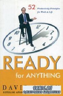 Дэвид Аллен - Готовность ко всему. 52 принципа продуктивности для работы и  ...