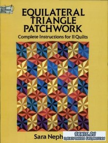 Sara Nephew - Equilateral Triangle Patchwork: Complete Instructions for 11 Quilts