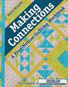 Making Connections: A Free-Motion Quilting Workbook: 12 Design Suites - For Longarm or Domestic Machines
