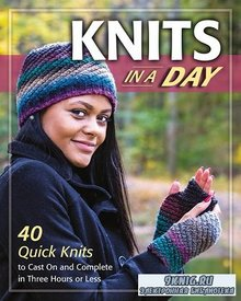 Knits in a Day: 40 Quick Knits to Cast On and Complete in Three Hours or Less