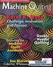 Machine Quilting Unlimited Vol.XVII №4 2017