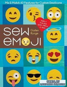 Sew Emoji: Mix & Match 60 Features for Custom Emoticons, Make a Twin-Size Quilt, Pillows & More