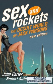John Carter  - Sex and Rockets: The Occult World of Jack Parsons