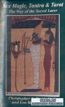 Christopher S. Hyatt, Lon Milo Duquette - Sex Magic, Tantra & Tarot. The Way of the Secret Lover