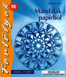 Eder Elisabeth - Fortelyok-Mandalak papirbol.Новогодние снежинки