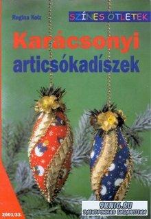 Kolz Regina - Karacsonyi articsokadiszek. Рождественские шары