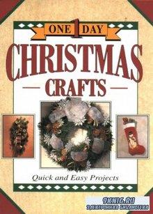 Valle Betty, Delores Ruzicka - One-Day Christmas Craft. Изготовление украшений на Рождество