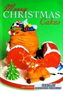 Jan Clement-May - Merry Christmas Cakes. Рождественские торты