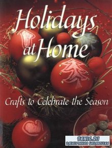 Anderson Dawn - Holidays at Home: Crafts to Celebrate the Season. Праздники дома