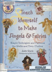 Teach Yourself to Make Angels & Fairies