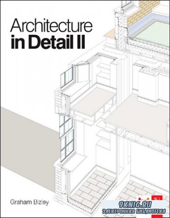 Graham Bizley - Architecture in Detail II. Архитектура в деталях II