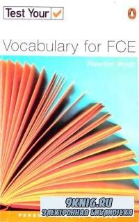 Rawdon Wyatt - Test Your Vocabulary for FCE