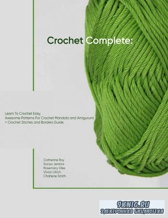 Crochet Complete: Learn To Crochet Easy, Awesome Patterns For Crochet Manda ...