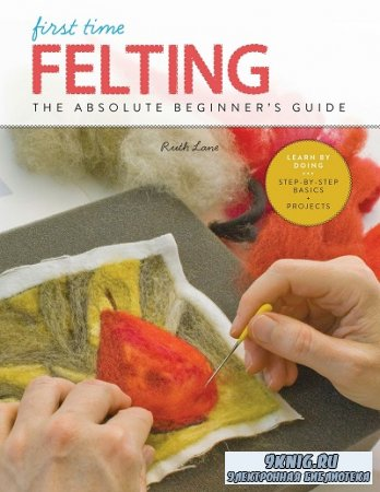 First Time Felting: The Absolute Beginner's Guide