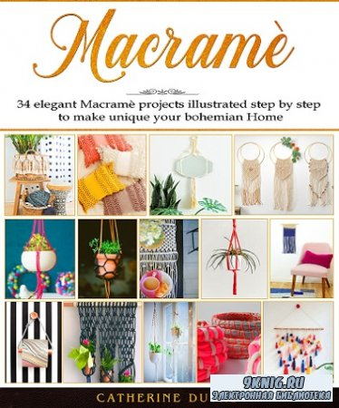Macrame: The New complete Macrame Book for Beginners and Advanced