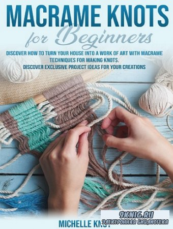 Macrame Knots Book For Beginners (2020)