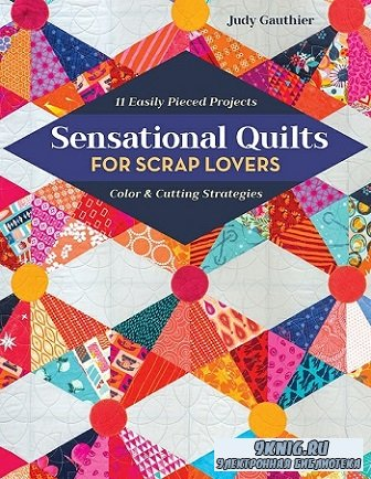 Sensational Quilts for Scrap Lovers (2020) epub