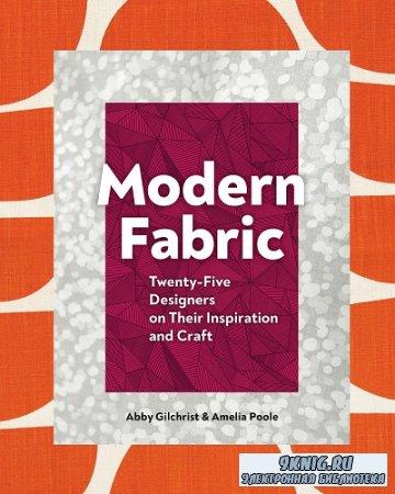 Modern Fabric: Twenty-Five Designers on Their Inspiration and Craft