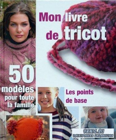 Mon livre de tricot: Les points de base - 50 modeles pour toute la famille